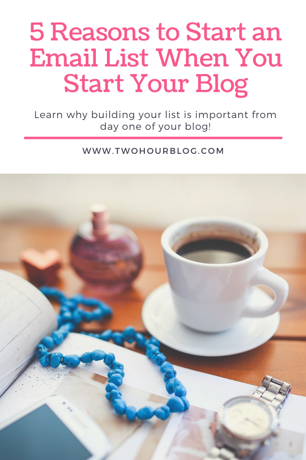 5 Reasons to Start an Email List  When You Start Your Blog
