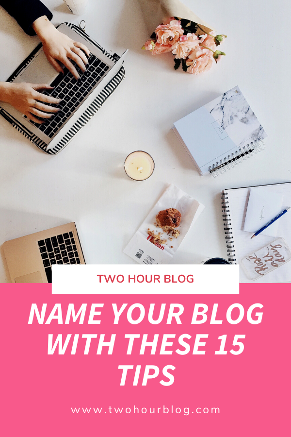 Name Your Blog With These 15 Tips